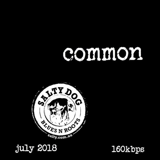 COMMON Blues N Roots - Salty Dog (July 2018)