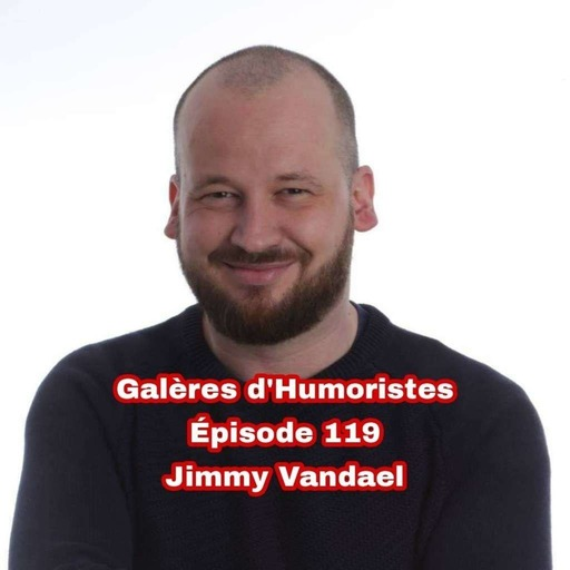 Épisode 119: Jimmy Vandael 🇧🇪