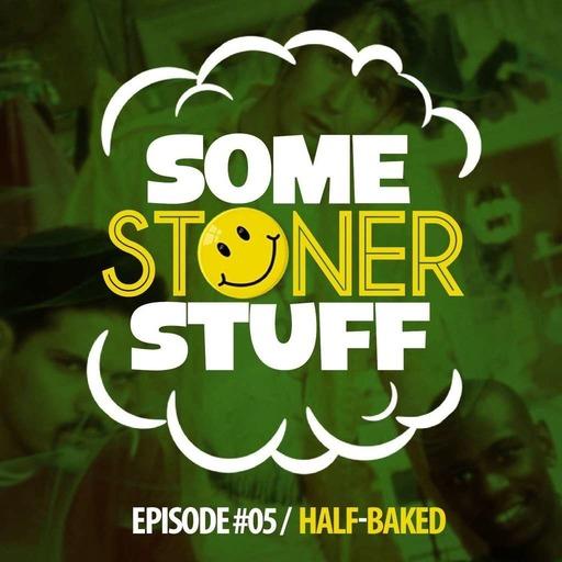 #EP05 - Half-Baked