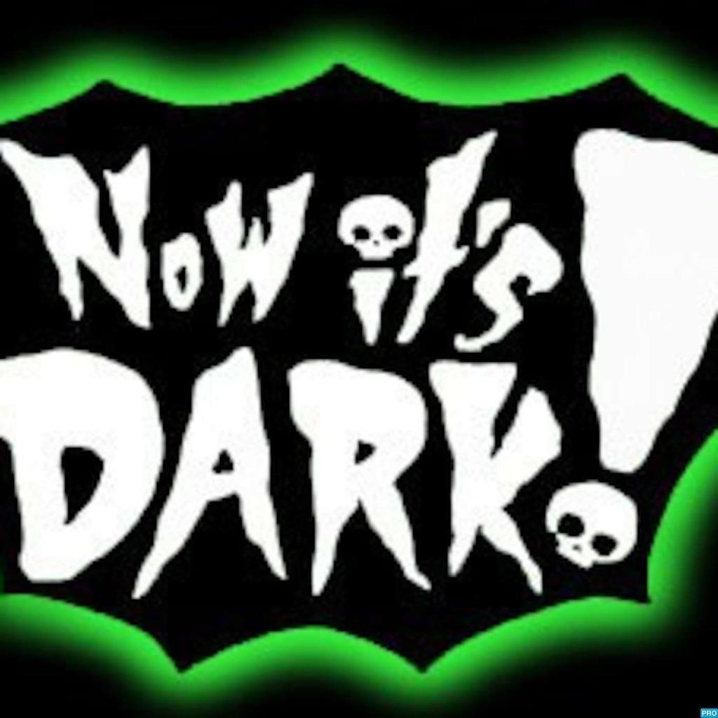 NOW IT'S DARK Podcast