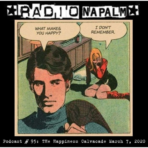 RADIO NAPALM Podcast # 95: The Happiness Calvacade
