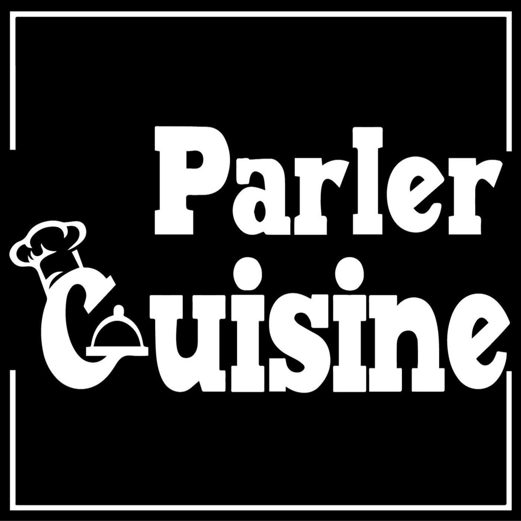 Parler Cuisine Podcast