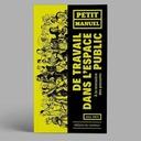 Petit manuel de travail dans l'espace public. À la rencontre des passants - Jérôme Guillet - Extrait
