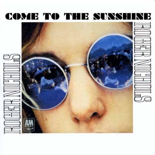 Come To The Sunshine 164 - Roger Nichols