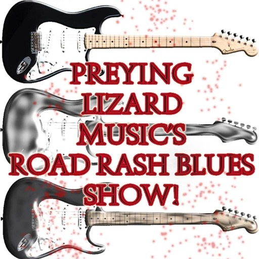 Preying Lizard Music's Road Rash Blues Show 167 Christmas 2014 Special