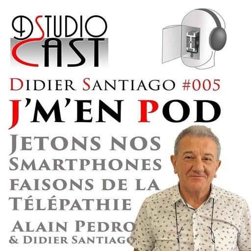 Télépathie_avec_Alain_Pedro_et_Didier_Santiago_Jetons_nos_Smartphones_17_09_2019.mp3