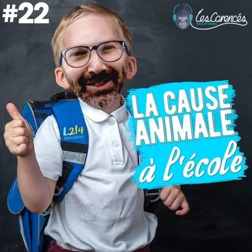 Les Carencés #22 (ITW) – La Cause Animale à l'École