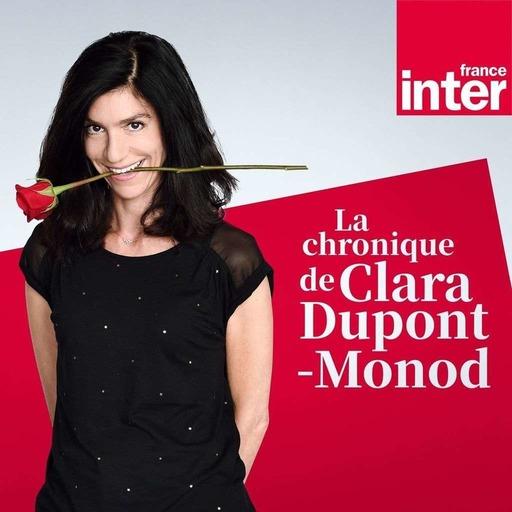 La Chronique de Clara Dupont-Monod
