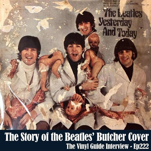Ep222: The Story of the Beatles Butcher Cover