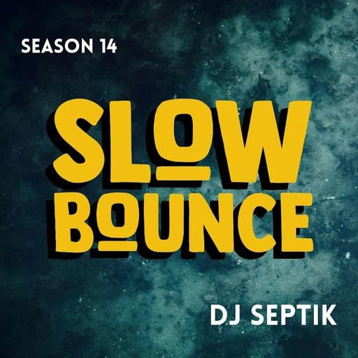 SlowBounce The Podcast