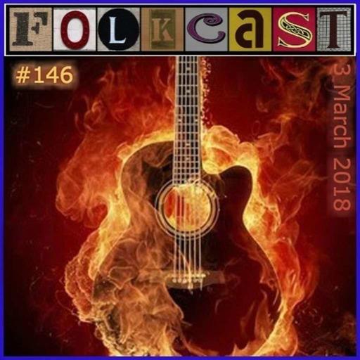 FolkCast 146 - 3 March 2018