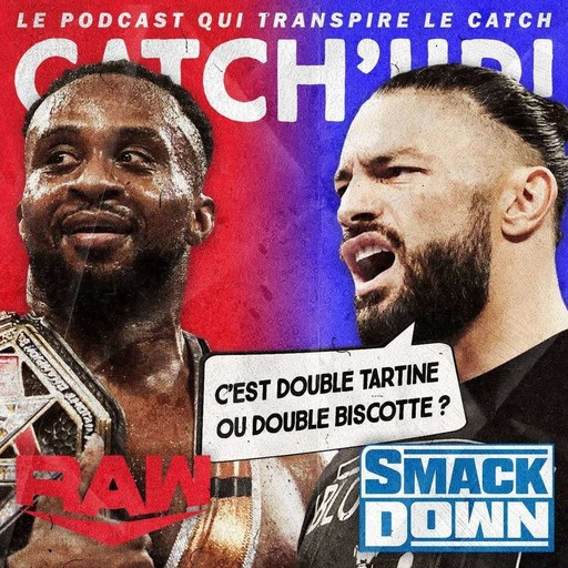 Super Catch'up! WWE Raw 27/09/21 + WWE Smackdown 01/10/21 — Double tartine