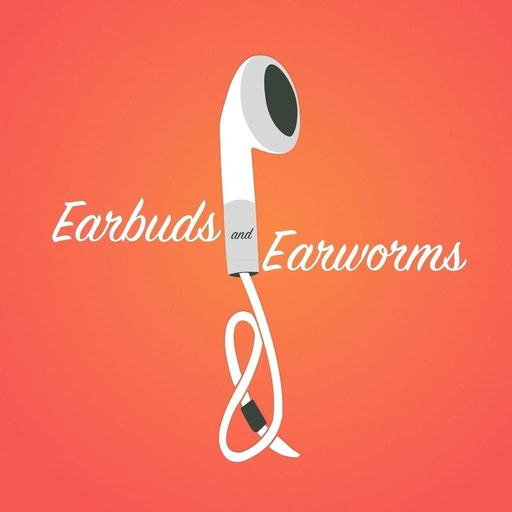 Earbuds And Earworms