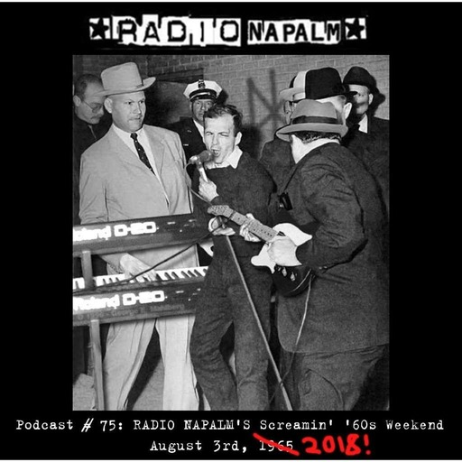 RADIO NAPALM Podcast # 75: Screaming Sixties Weekend