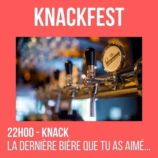 KnackFest - 22h - Knack - La dernière bière que tu as aimé....mp3