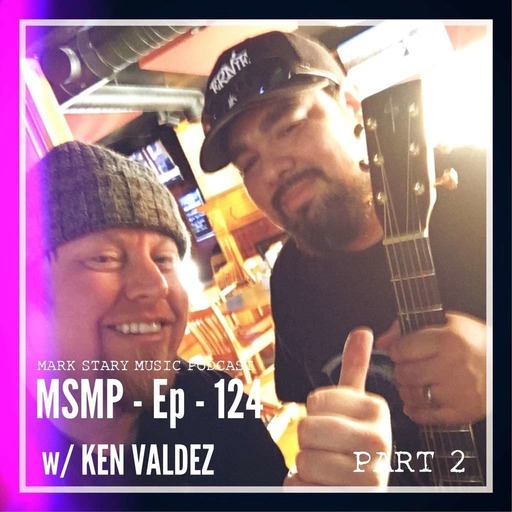 MSMP 124: Ken Valdez (Part 2)