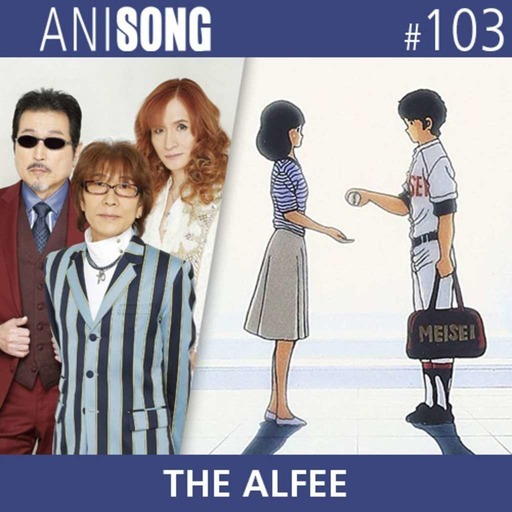 ANISONG #103 | THE ALFEE (Montana Jones)