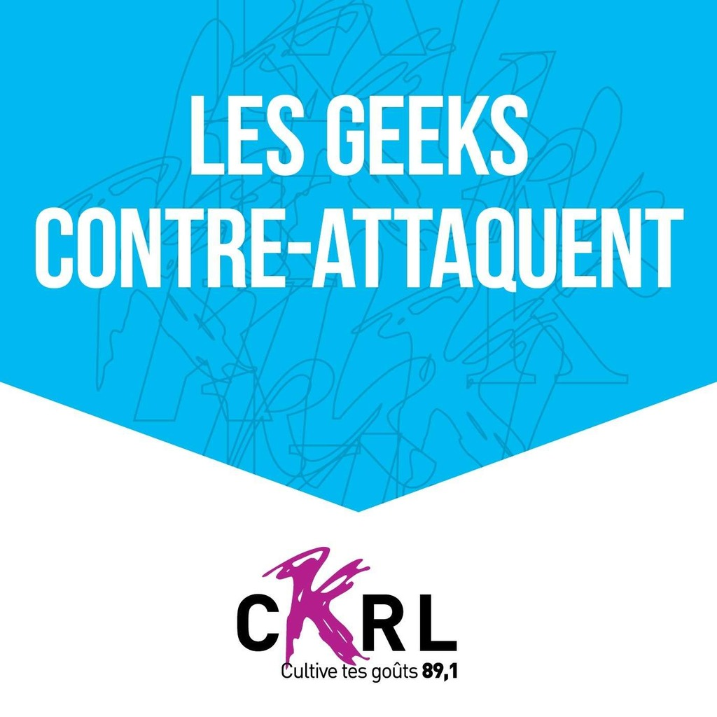CKRL : Les geeks contre-attaquent!
