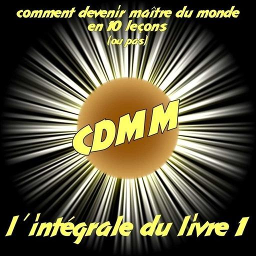 CDMM Livre 1 — l'intégrale !