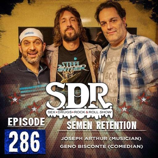 Joseph Arthur & Geno Bisconte (Musician & Comedian) - Semen Retention