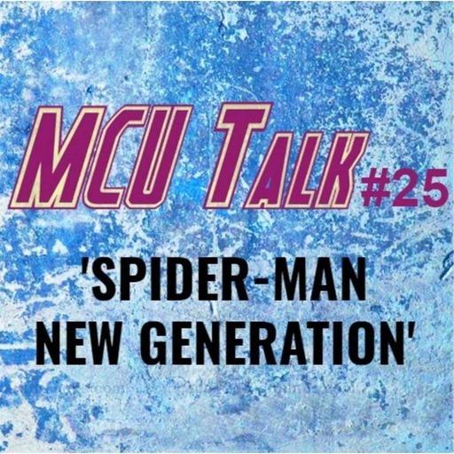 MCU Talk #25 'Spider-Man Into The Spider-Verse'