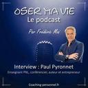 Oser Ma Vie avec Paul Pyronnet
