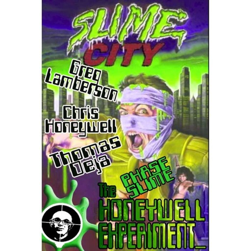 The Honeywell Experiment - Phase Slime - Slime City
