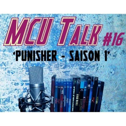 MCU Talk #16 'Punisher - Saison 1'