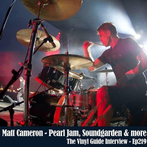 Ep219: Matt Cameron - Pearl Jam, Soundgarden and more