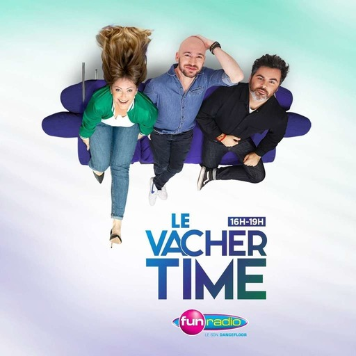 Le Vacher Time - L'intégrale du 29 mai