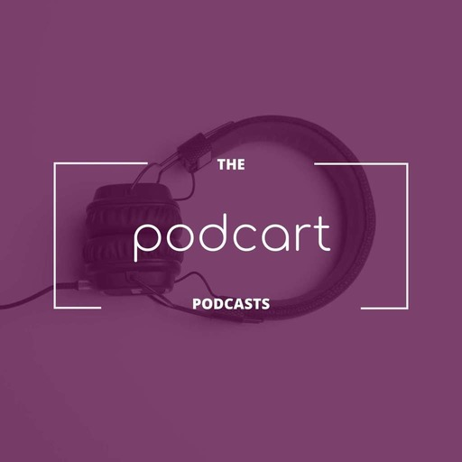 The Podcart Podcasts