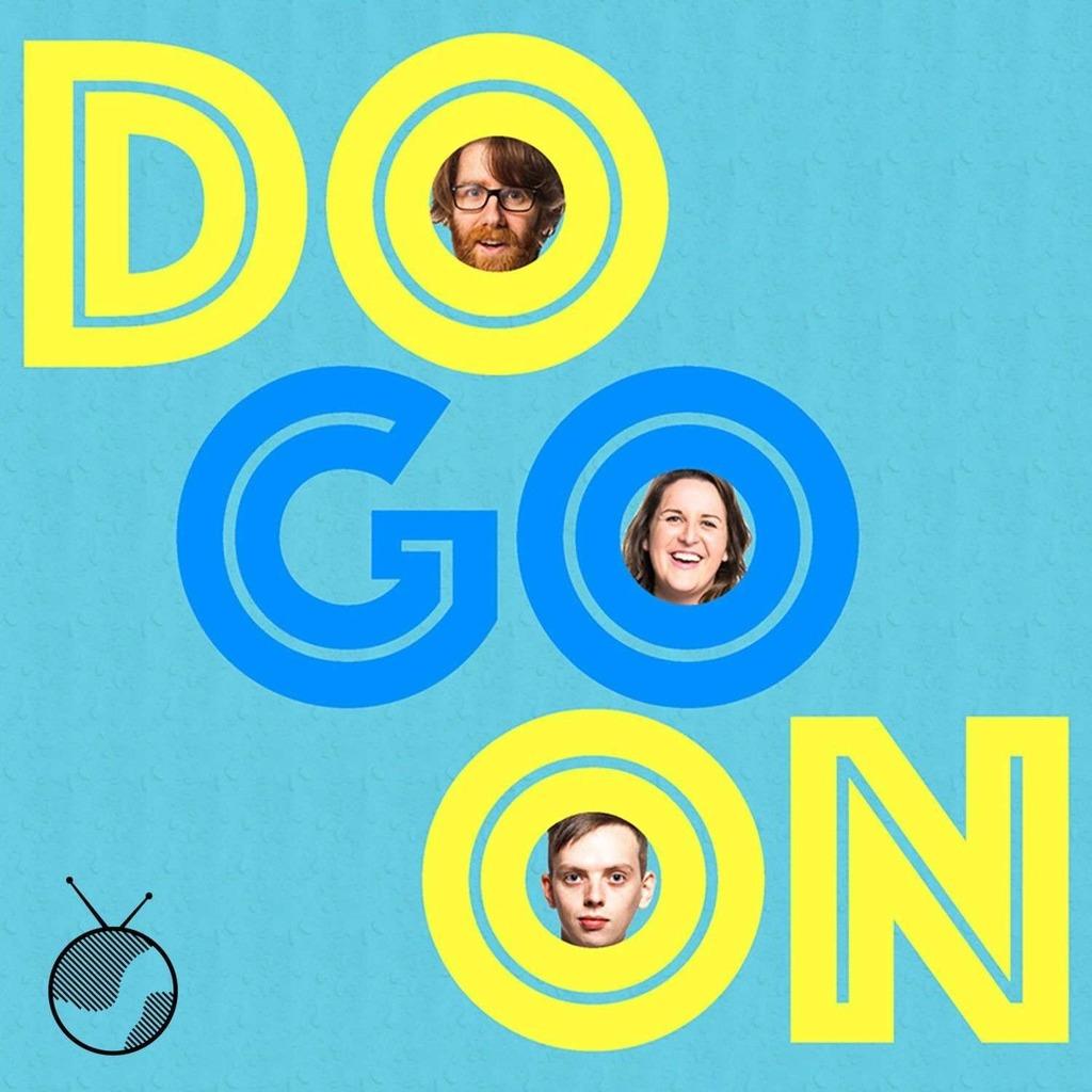 Do Go On