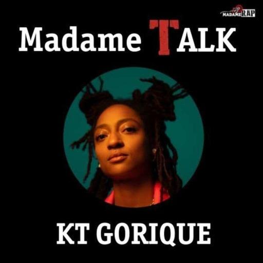Madame Talk x KT Gorique