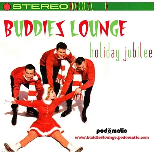 Buddies Lounge HOLIDAY JUBILEE #2- 2018