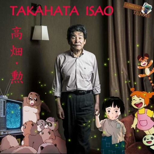 L'instant Tanné #02 - Takahata Isao