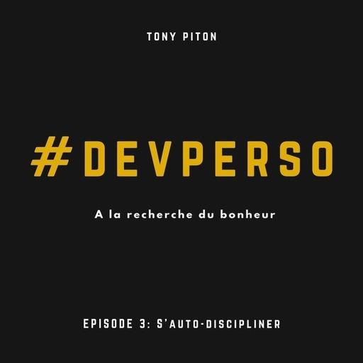 #DevPerso Ep.3 : S'auto-discipliner