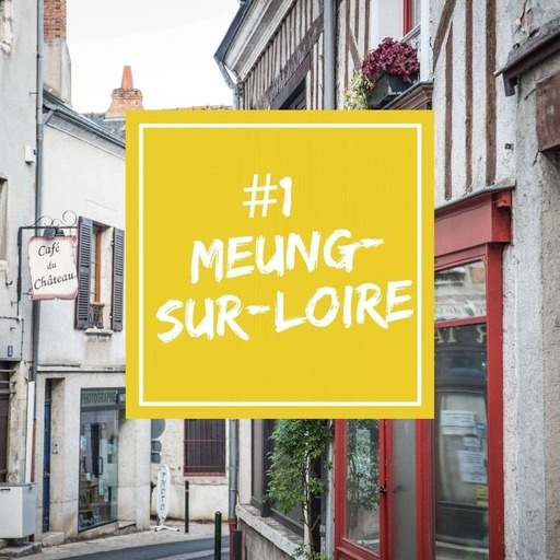#1 Visite de Meung-sur-Loire avec Déborah Lombardot, Conseillère en séjour.mp3