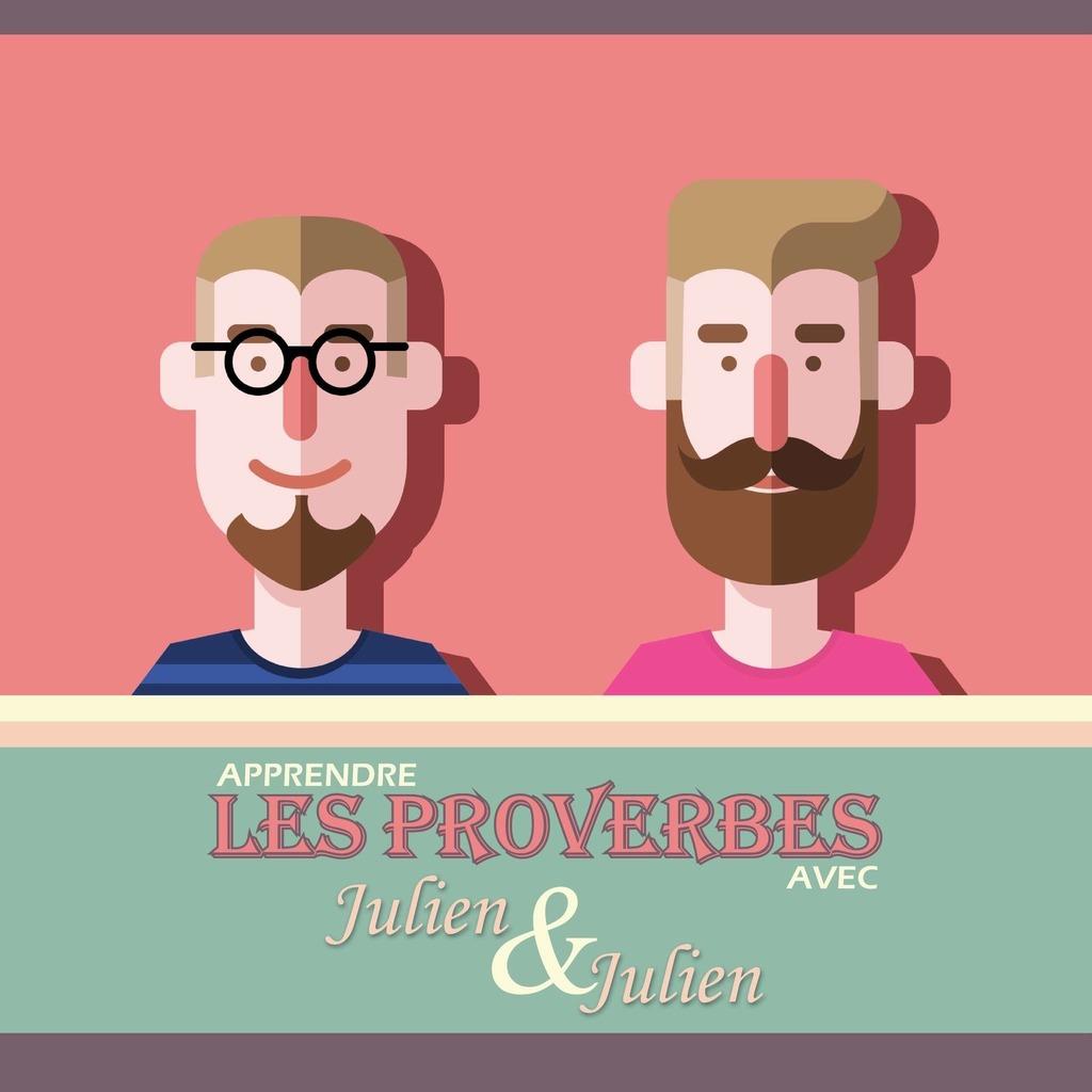 Apprendre les proverbes avec Julien & Julien