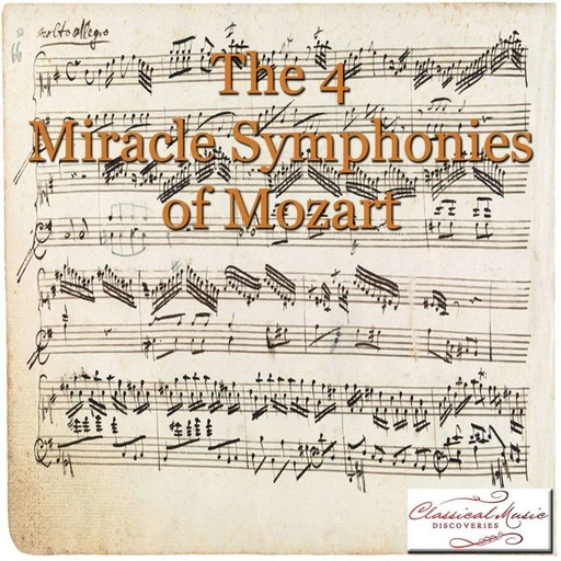 Episode 123: 13123 The Miracle Symphonies of Mozart
