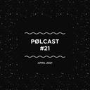 PØLCAST #21