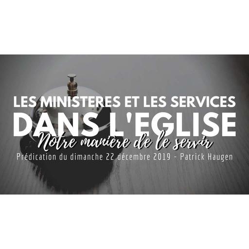 Les ministères et les services dans l'église, notre manière de le servir - Patrick Haugen - 29122019.mp3