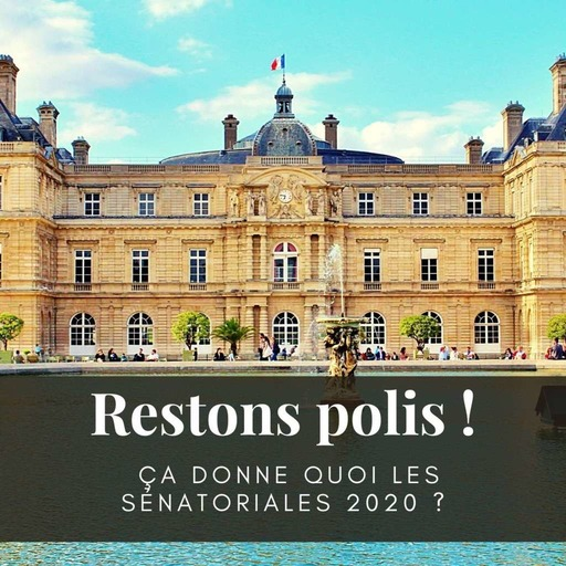 Ep. 42 : C'est quoi les élections sénatoriales 2020 ?