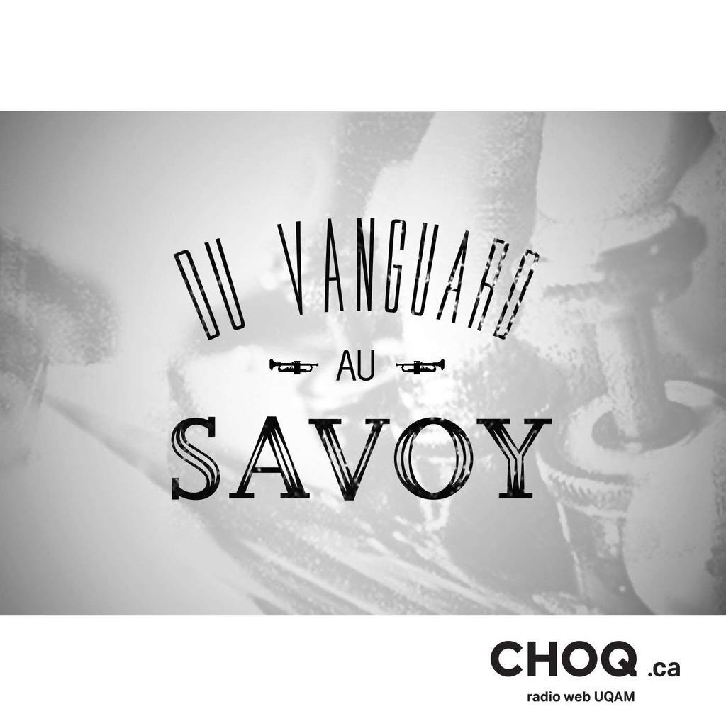 Du Vanguard au Savoy