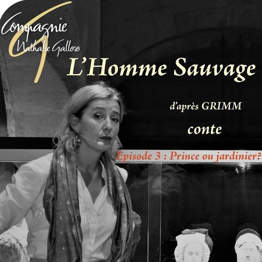 EPISODE 3 - L'HOMME SAUVAGE (Nathalie Galloro).mp3