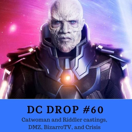 Catwoman and Riddler castings, DMZ, BizarroTV, and Crisis