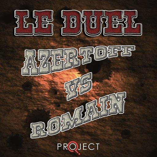 Le Duel 84 : Azertoff VS Romain