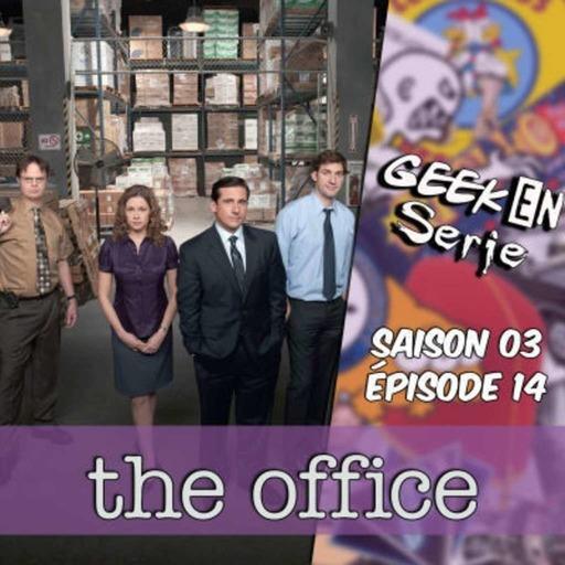Geek en série 3x14: The Office