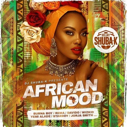 AFRICAN MOOD - 2020 - (Afrobeat Mix)