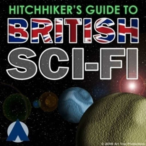 Ep. 9 - Hitchhiker's Guide to British Sci-Fi