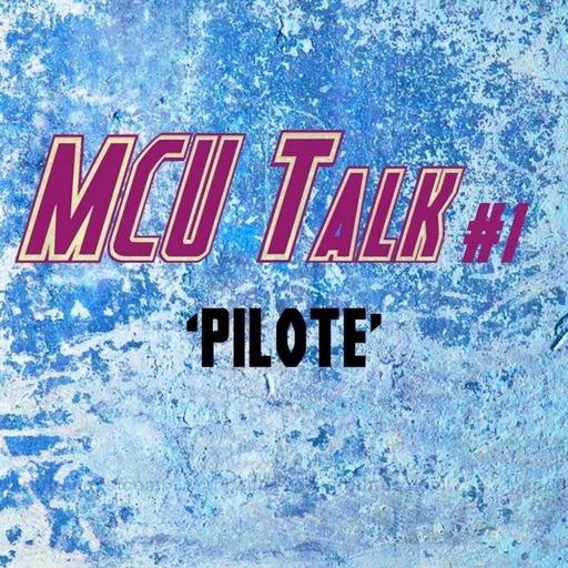MCU-Talk-episode-1-Pilote.mp3